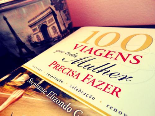 livro 100 Viagens que toda mulher precisa fazer